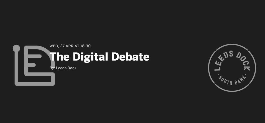 The Digital Debate | Dock 29 | Leeds Digital Festival | Marvellous Digital Agency