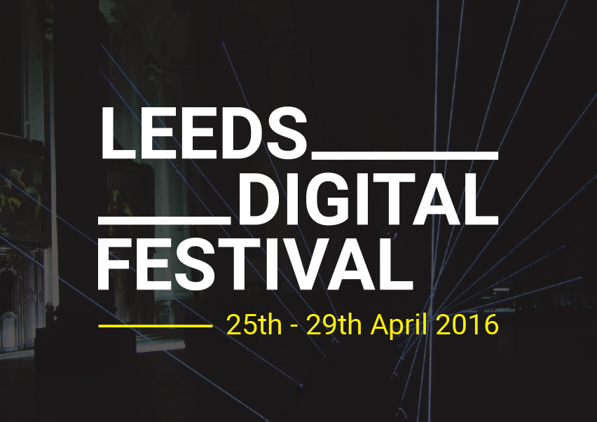 Leeds Digital Festival 2016